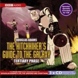 The Hitchhiker's Guide to the Galaxy: The Tertiary Phase (Hitchhiker's Guide: Radio Play, #3)