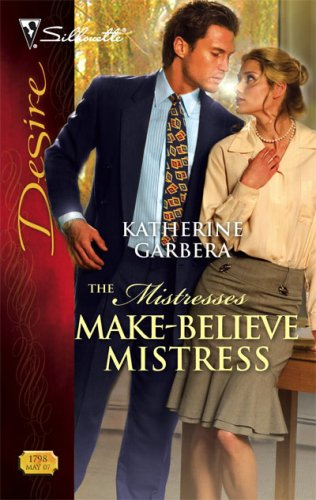 Make-Believe Mistress (The Mistresses, #1) by Katherine Garbera