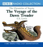 "The Voyage of the ""Dawn Treader"" (BBC Radio Collection: Chronicles of Narnia)"