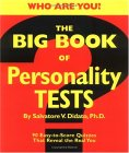 The Big Book of Personality Tests: 100 Easy-to-Score Quizzes That Reveal the Real You
