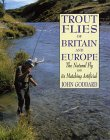 Trout Flies of Britain and Europe: The Natural Fly and its Matching Artificial