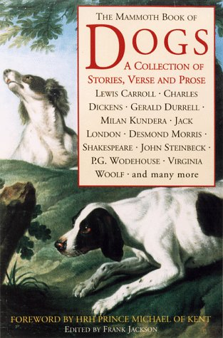 The Mammoth Book of Dogs: A Collection of Stories, Verse and Prose