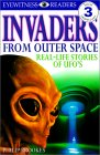 Invaders from Outer Space: Real-Life Stories of UFOs