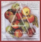 """""""A"""" Is for Apple: More Than 200 Recipes for Eating, Munching and Cooking with America's Favorite Fruit"""