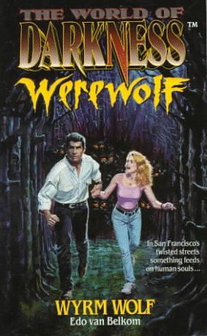 Wyrm Wolf Classic World of Darkness Fiction