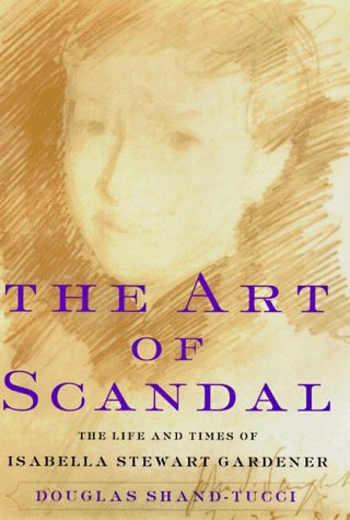 The Art of Scandal by Douglass Shand-Tucci