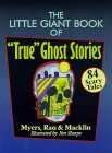 "The Little Giant® Book of ""True"" Ghost Stories: 84 Scary Tales"
