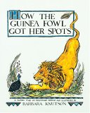 How The Guinea Fowl Got Her Spots: A Swahili Tale Of Friendship (Carolrhoda Picture Books)