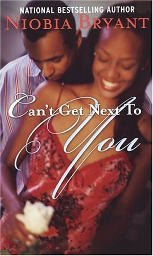 Can't Get Next To You by Niobia Bryant