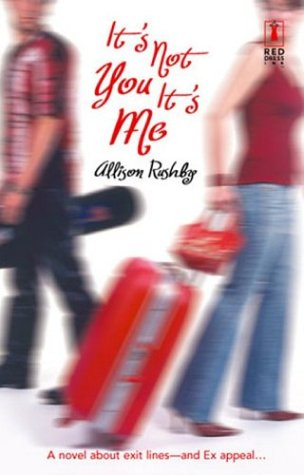 It's Not You, It's Me by Allison Rushby