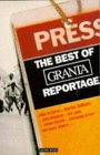 The Best of Granta Reportage