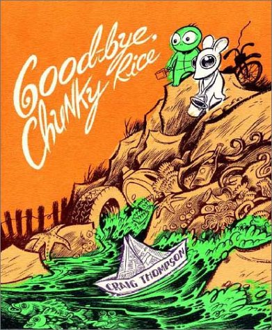 Good-Bye, Chunky Rice by Craig Thompson