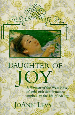 Daughter Of Joy: A Novel Of Gold Rush California