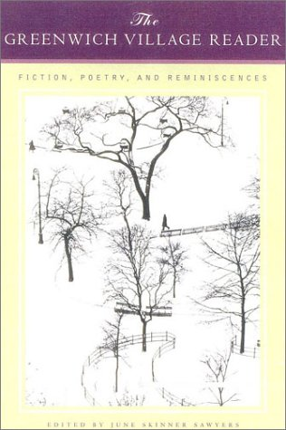 The Greenwich Village Reader: Fiction, Poetry, and Reminiscences