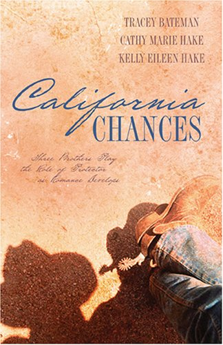 California Chances by Cathy Marie Hake