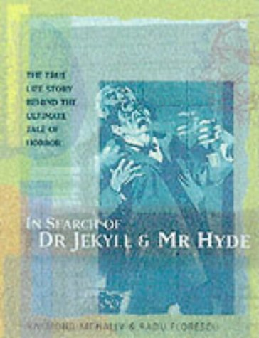 In Search of Dr Jekyll and Mr Hyde by Raymond T. McNally