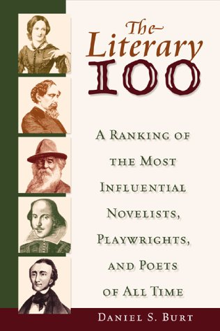 Free Download The Literary 100: A Ranking Of The Most Influential Novelists, Playwrights, And Poets Of All Time iBook