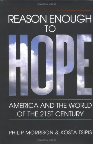 Reason Enough To Hope: America And The World Of The Twenty First Century