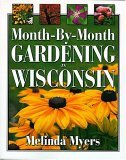 Month-By-Month Gardening in Wisconsin
