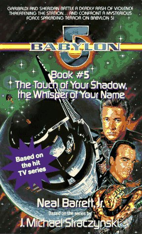 The Touch of Your Shadow, The Whisper of Your Name (Babylon 5 #5)