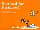 Destined for Dizziness! by Souther Salazar