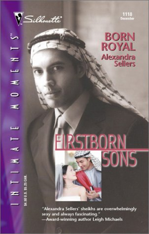 Born Royal (Firstborn Sons) (Silhoutte Intimate Moments, No. 1118)