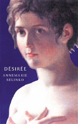Désirée: The Bestselling Novel of Napoleon's First Love