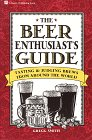 The Beer Enthusiast's Guide: Tasting and Judging Brews from Around the World