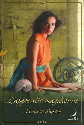 L'apprentie magicienne by Maria V. Snyder