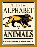 New Alphabet Of Animals by Christopher Wormell