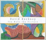 David Hockney: You Make The Picture: Paintings And Prints 1982 1995