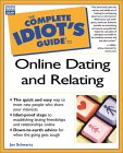 Complete Idiot's Guide to Online Dating/ Relatiing