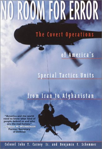 No Room for Error: The Covert Operations of America's Special Tactics Units from Iran To Afghanistan