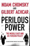 Perilous Power: The Middle East And Us Foreign Policy