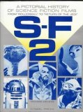 "S F 2: A Pictorial History Of Science Fiction Films From ""Rollerball"" To ""Return Of The Jedi"""