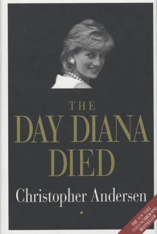 The Day Diana Died by Christopher Andersen