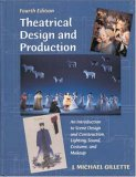 Theatrical Design and Production: An Introduction to Scene Design and Construction, Lighting, Sound, Costume, and Makeup