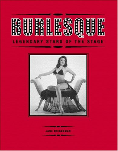 Burlesque: Legendary Stars of the Stage