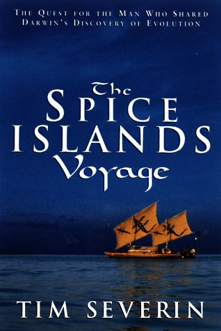 The Spice Islands Voyage by Tim Severin