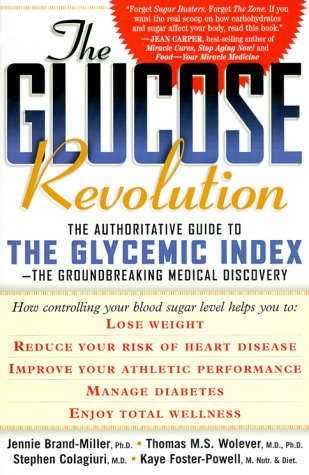 The Glucose Revolution: The Authoritative Guide to the Glycemic Index, the Groundbreaking Medical Discovery