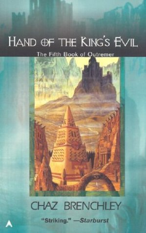 Hand of the King's Evil by Chaz Brenchley