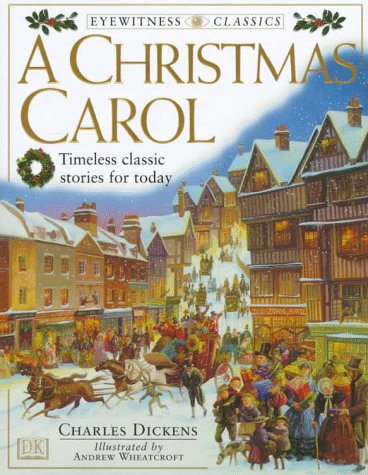Read A Christmas Carol (DK Eyewitness Classics) by Charles Dickens, Andrew Wheatcroft PDF