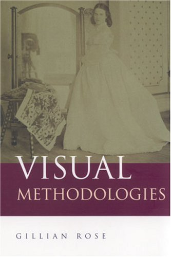 Visual Methodologies: An Introduction to the Interpretation of Visual Materials