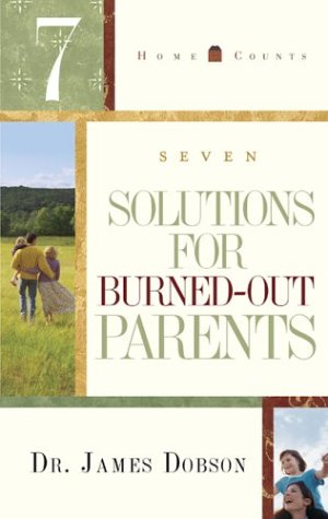 7 Solutions for Burned-Out Parents (Home Counts)