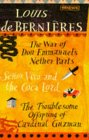 Louis de Bernieres Box Set of 3 books: The War of Don Emmanuels Nether Parts / Senor Vivo and the Coca Lord / The Troublesome Offspring of Cardinal Guzman