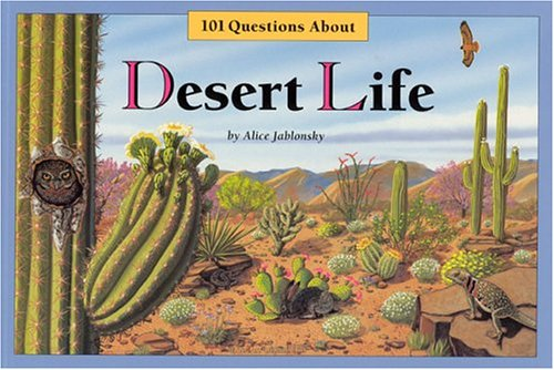 One Hundred One Questions About Desert Life by Alice Jablonsky