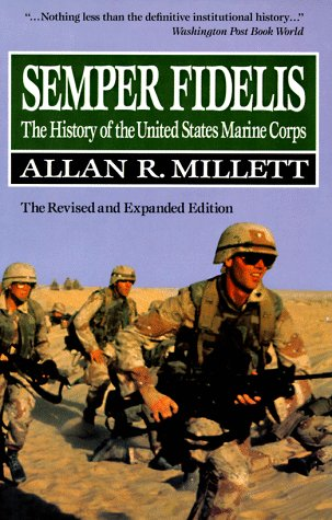 Semper Fidelis: The History of the United States Marine Corps (The Macmillan Wars of the United States)