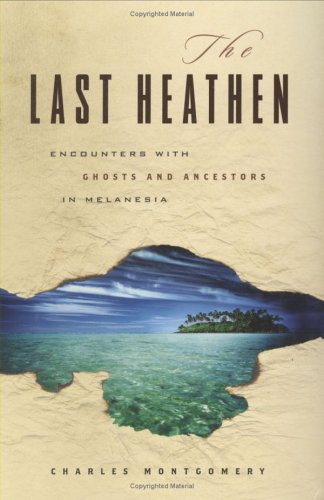 The Last Heathen by Charles Montgomery