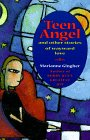 Teen Angel and Other Stories of Wayward Love