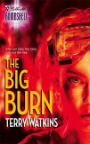The Big Burn (Silhouette Bombshell)